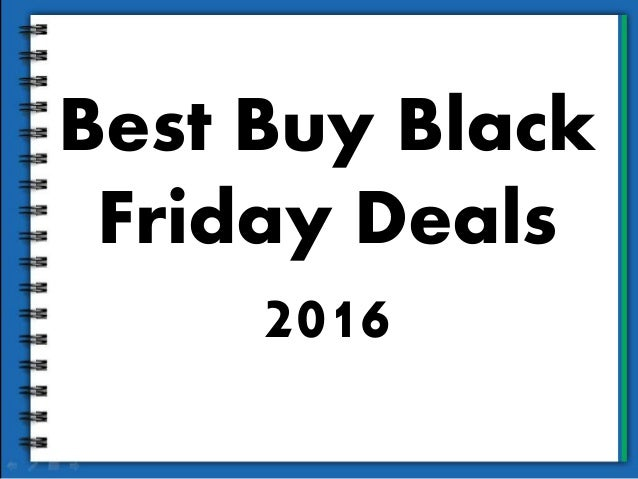 best buy black friday best buy black friday deals 2016 10453