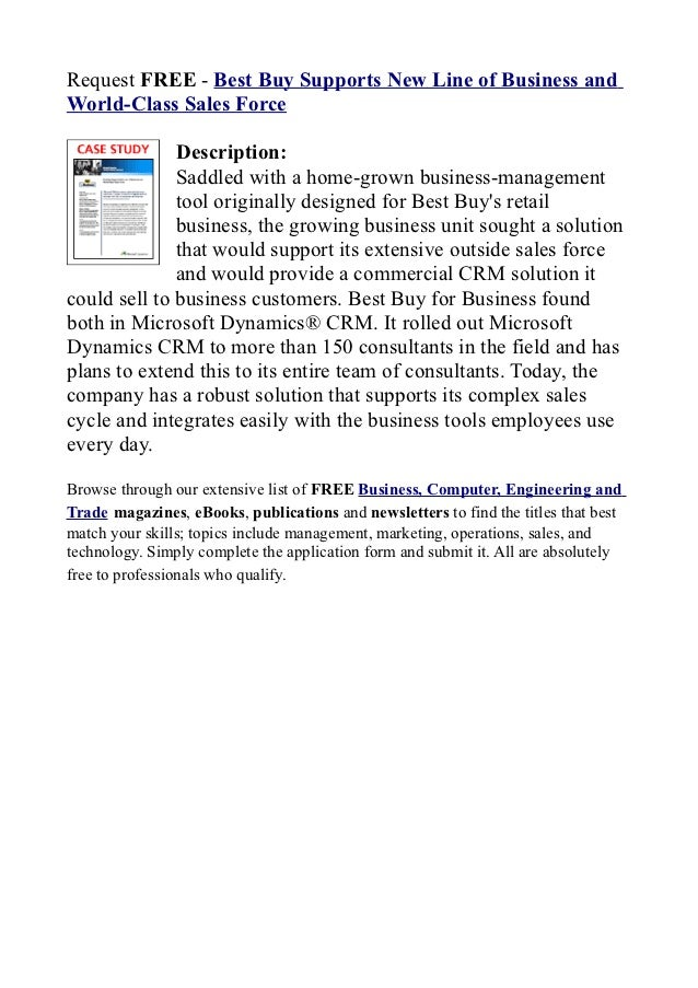 Request FREE - Best Buy Supports New Line of Business andWorld-Class Sales Force              Description:              Sa...