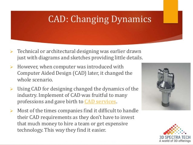 cad advantages Architects rarely design on a drafting table now, computer-aided design (cad) is the preferred design tool for many twenty years ago cad was two-dimensional, but three-dimensional cad has.