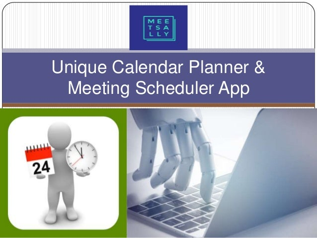 Organize your task with Calendar Planner & Meeting Scheduler App