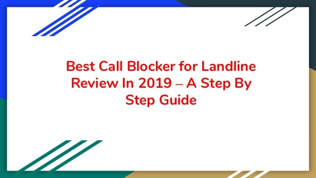 Best Call Blocker for Landline Review In 2019 – A Step By Step Guide