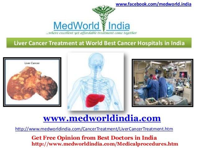 www.facebook.com/medworld.india  Liver Cancer Treatment at World Best Cancer Hospitals in India  www.medworldindia.com htt...