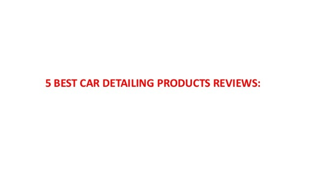 Best Car Detailing Products Reviews