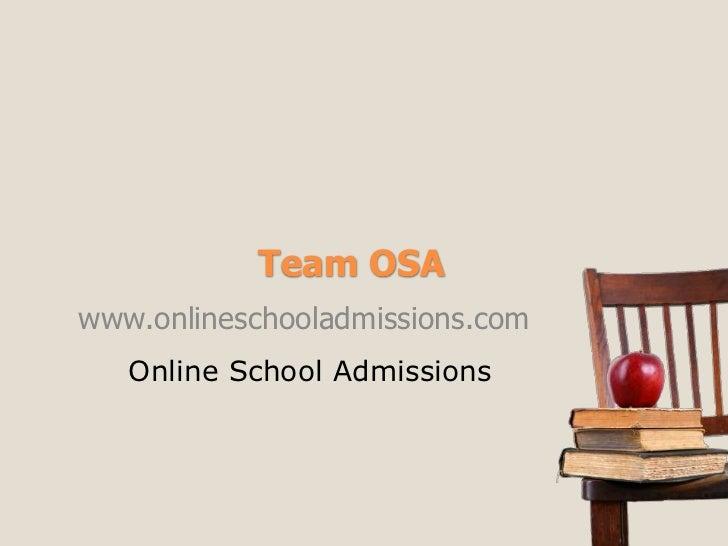 Team OSAwww.onlineschooladmissions.com   Online School Admissions