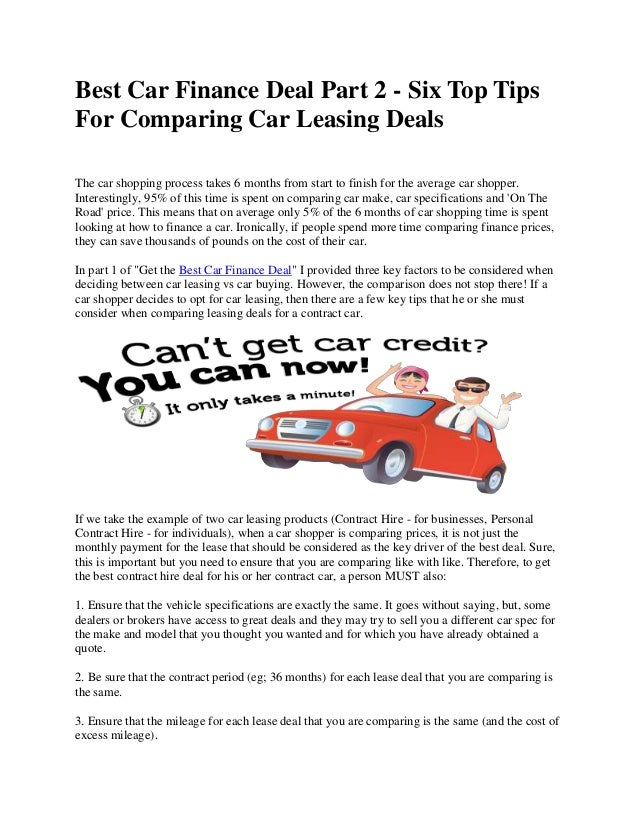 Best Car Finance Deal Part 2 - Six Top Tips For Comparing Car Leasing Deals The car shopping process takes 6 months from s...