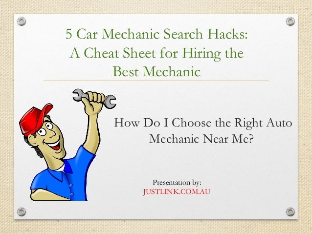 5 Car Mechanic Search Hacks: A Cheat Sheet for Hiring the Best Mechanic How Do I Choose the Right Auto Mechanic Near Me? P...