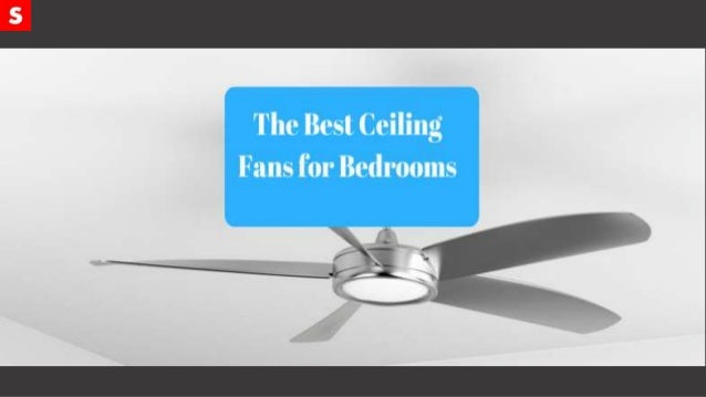 The 10 Best Ceiling Fans For Bedrooms