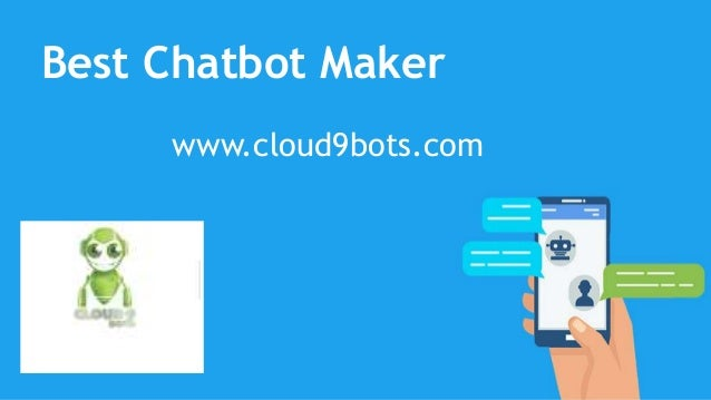 Best Chatbot Maker - www cloud9bots com