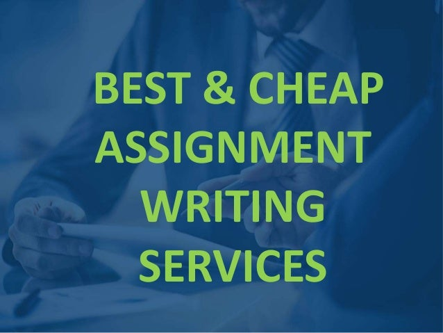 best cheap assignment writing services best cheap assignment writing services