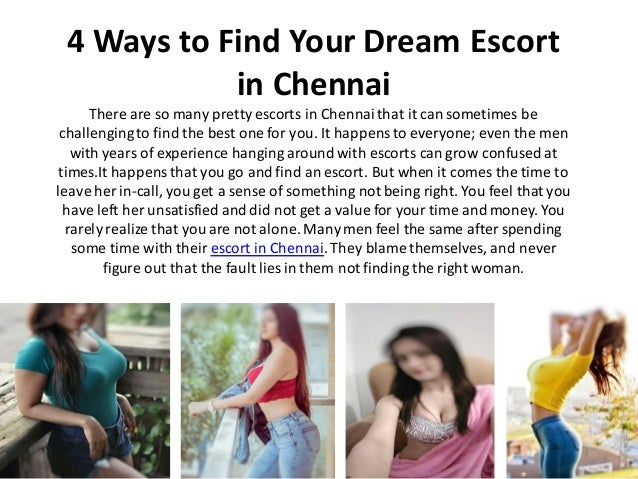 4 Ways to Find Your Dream Escort in Chennai There are so many pretty escorts in Chennaithat it can sometimes be challengin...