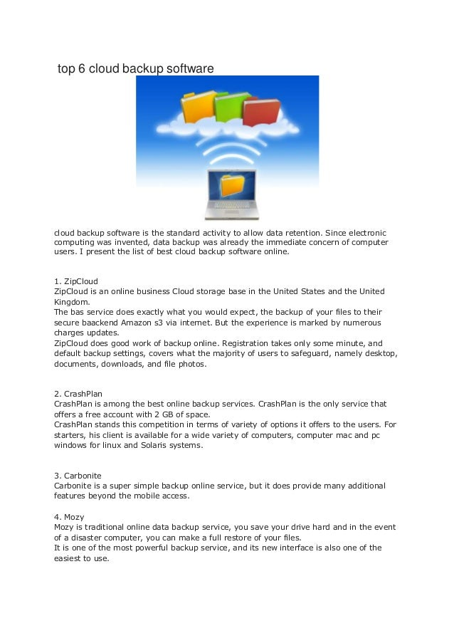 top 6 cloud backup softwarecloud backup software is the standard activity to allow data retention. Since electroniccomputi...