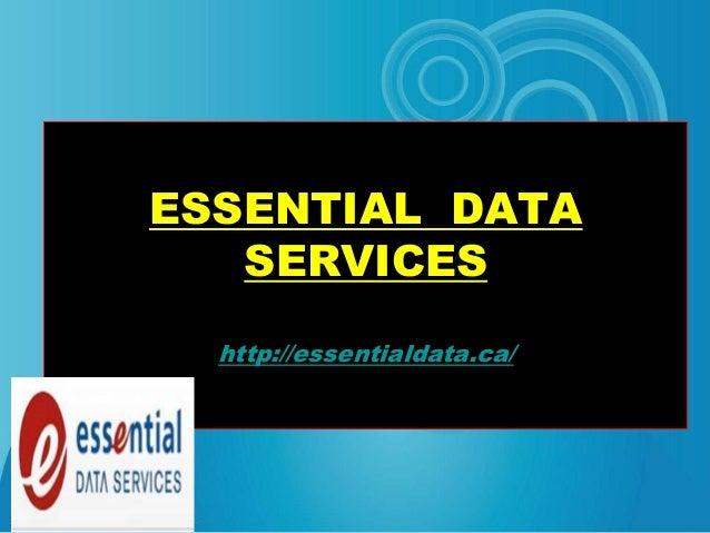 ESSENTIAL DATA  SERVICES  http://essentialdata.ca/