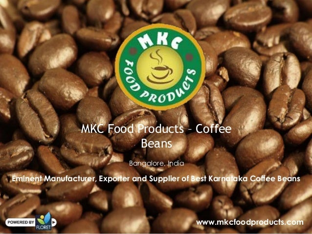 MKC Food Products – CoffeeBeansBangalore, IndiaEminent Manufacturer, Exporter and Supplier of Best Karnataka Coffee Beansw...