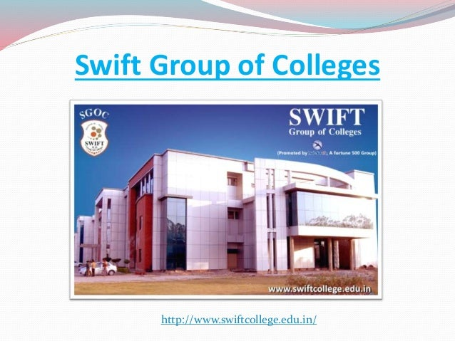 Swift Group of Colleges http://www.swiftcollege.edu.in/
