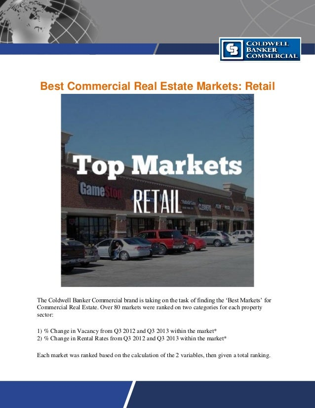 Best Commercial Real Estate Markets: Retail The Coldwell Banker Commercial brand is taking on the task of finding the 'Bes...