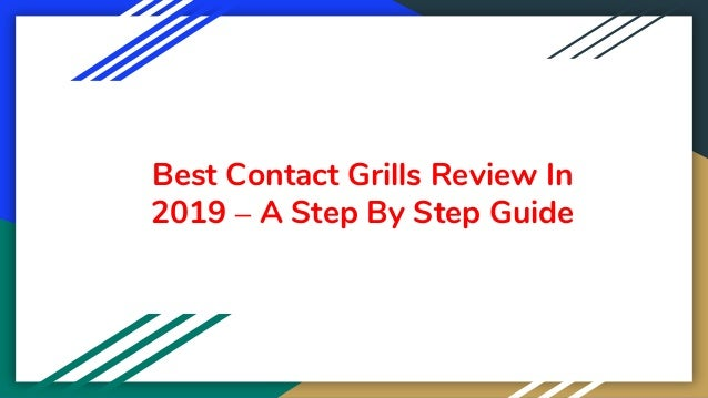 Best Contact Grills Review In 2019 – A Step By Step Guide