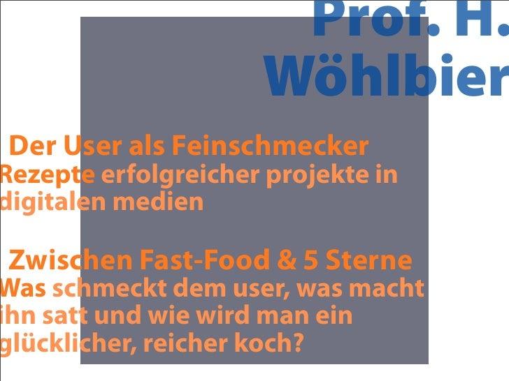 Prof. H.                      Wöhlbier Der User als Feinschmecker Rezepte erfolgreicher projekte in digitalen medien  Zwis...