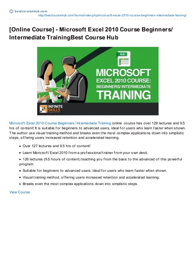 best coursehub.comhttp://bestcoursehub.com/home/index.php/microsoft-excel-2010-course-beginners-intermediate-training/[Onl...