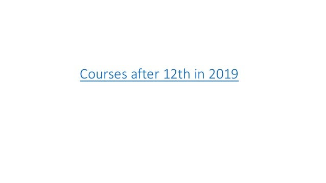 Courses after 12th in 2019