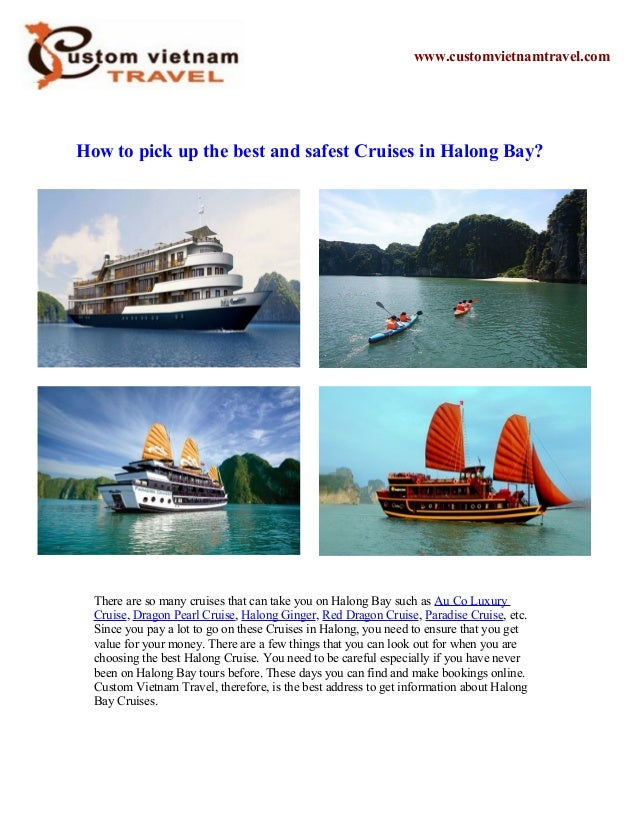 www.customvietnamtravel.comHow to pick up the best and safest Cruises in Halong Bay?  There are so many cruises that can t...