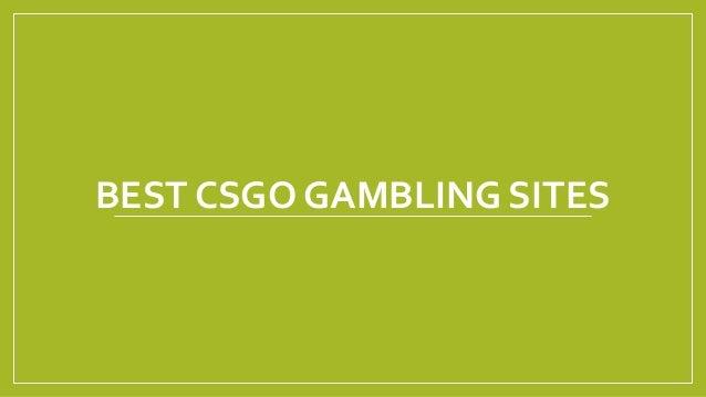 Best Csgo Gambling Sites