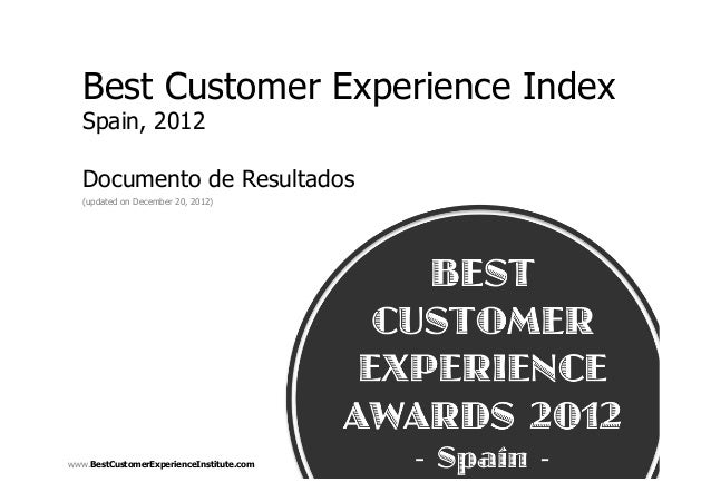Best Customer Experience Index  Spain, 2012  Documento de Resultados  (updated on December 20, 2012)www.BestCustomerExperi...
