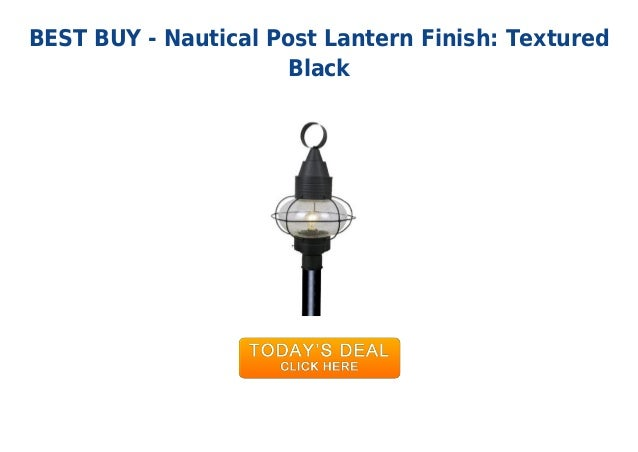 BEST BUY - Nautical Post Lantern Finish: TexturedBlack