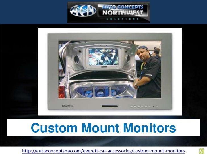 Custom Mount Monitorshttp://autoconceptsnw.com/everett-car-accessories/custom-mount-monitors