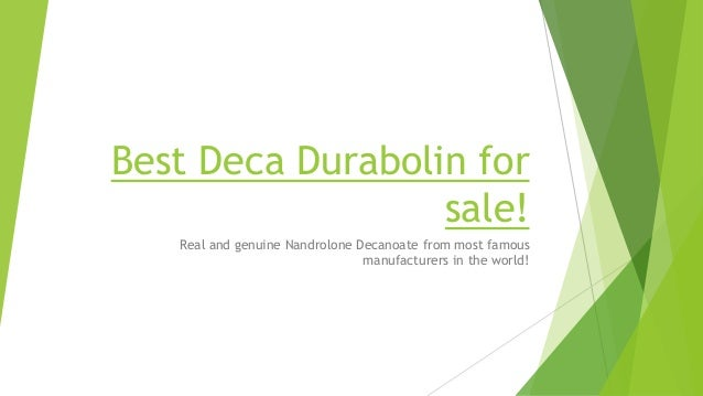 Best Deca Durabolin for sale! Real and genuine Nandrolone Decanoate from most famous manufacturers in the world!