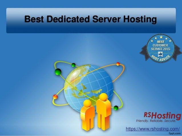 Best Dedicated Server Hosting https://www.rshosting.com/