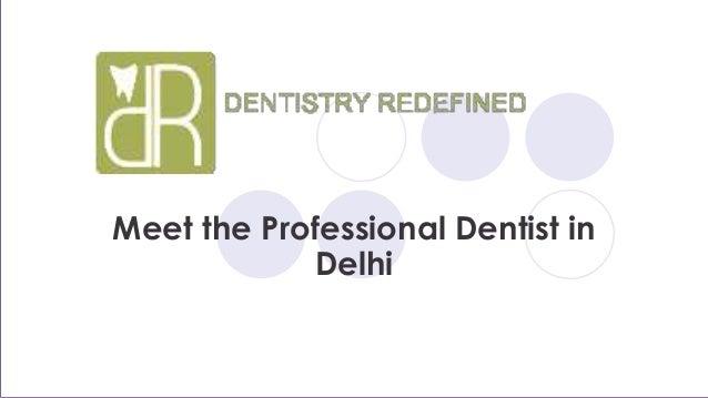 Meet the Professional Dentist in Delhi