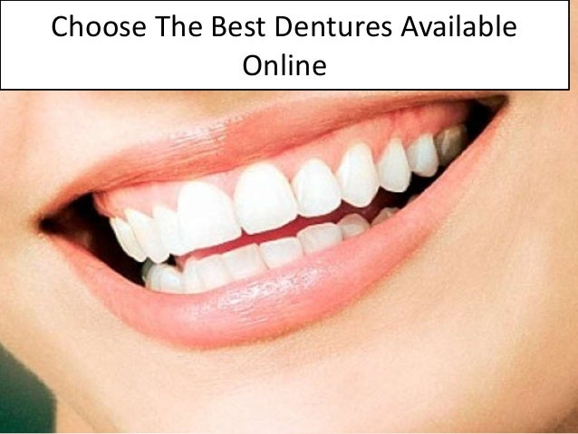 Choose The Best Dentures Available Online