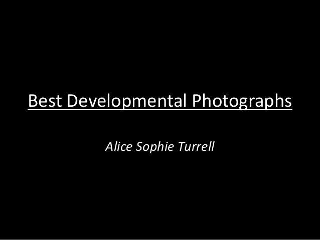 Best Developmental Photographs        Alice Sophie Turrell