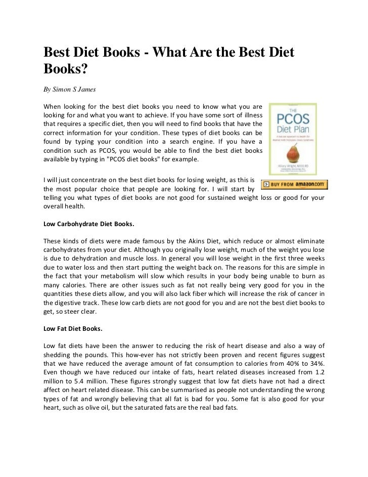 Best Diet Books - What Are the Best DietBooks?By Simon S JamesWhen looking for the best diet books you need to know what y...