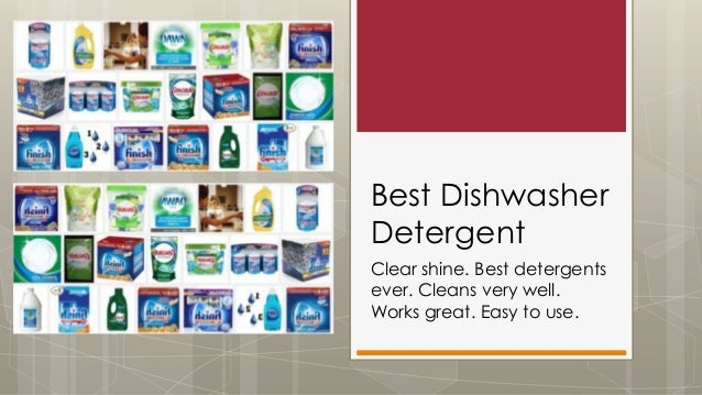 Best Dishwasher Detergent Clear shine. Best detergents ever. Cleans very well. Works great. Easy to use.