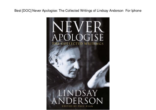 Best [DOC] Never Apologise: The Collected Writings of Lindsay Anderson For Iphone