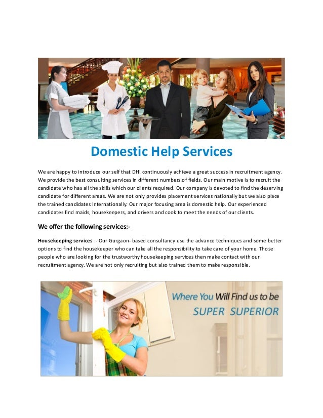 Domestic Help Services We are happy to introduce our self that DHI continuously achieve a great success in recruitment age...