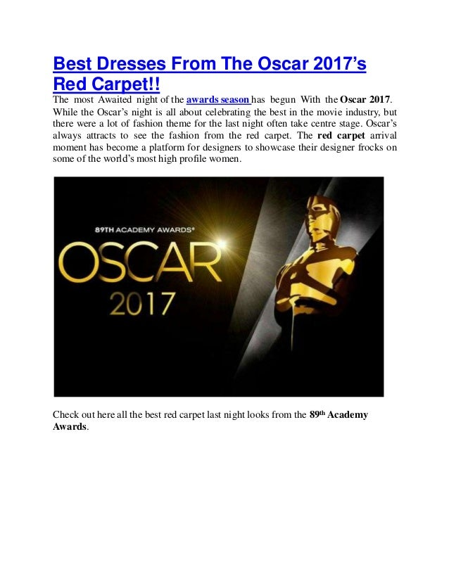 Best Dresses From The Oscar 2017's Red Carpet!! The most Awaited night of the awards season has begun With the Oscar 2017....