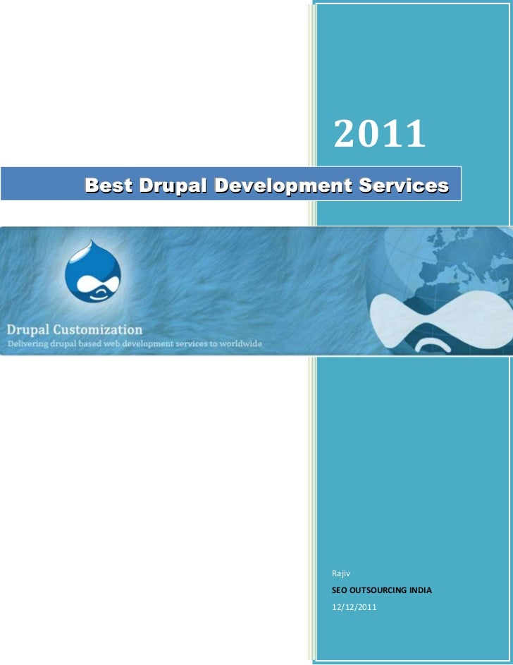 2011Best Drupal Development Services                     Rajiv                     SEO OUTSOURCING INDIA                  ...