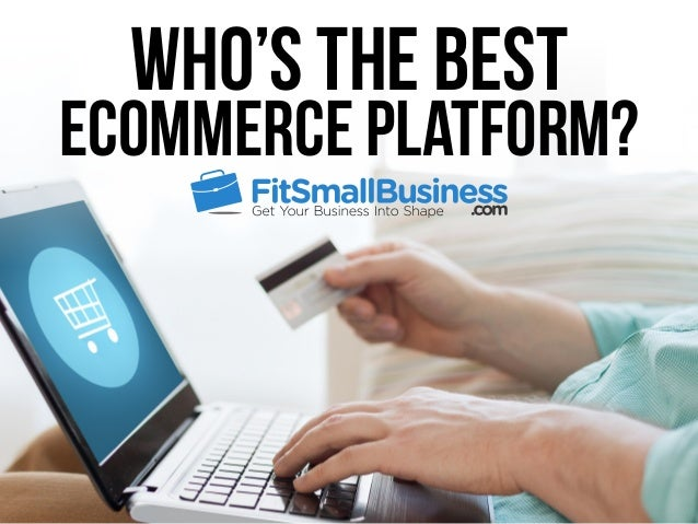 Who's The Best  Ecommerce Platform?