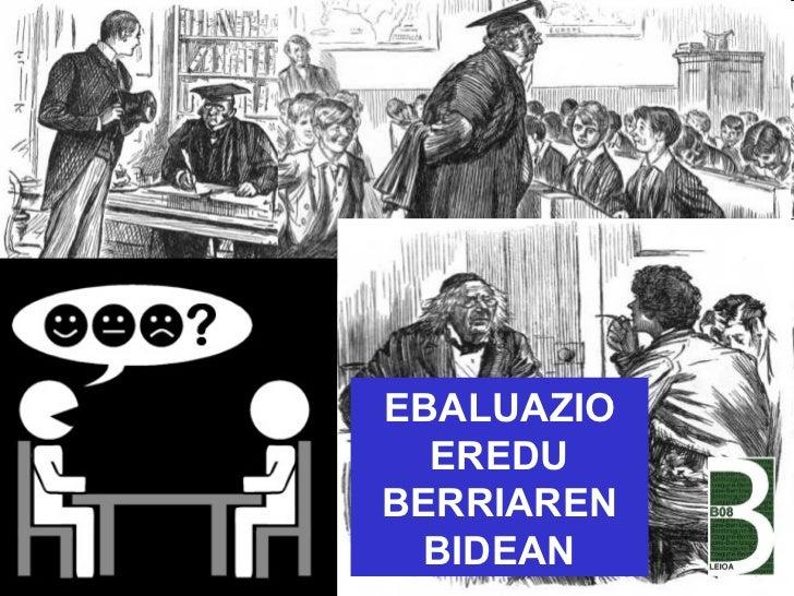 LA EVALUACIÓN EBALUAZIO EREDU BERRIAREN BIDEAN