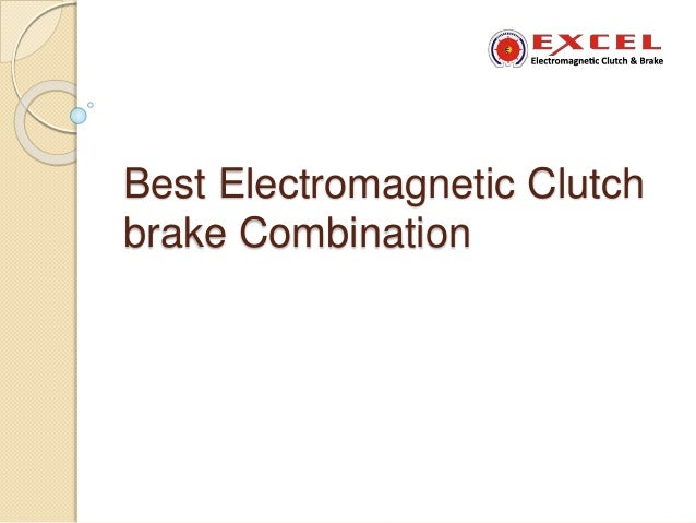 Best Electromagnetic Clutch brake Combination