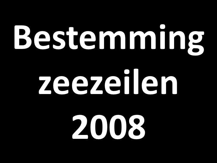 Bestemming  zeezeilen    2008