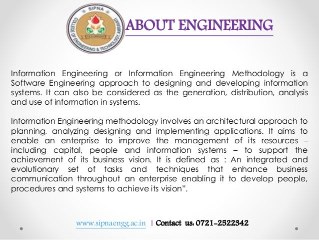www.sipnaengg.ac.in | Contact us: 0721-2522342 Information Engineering or Information Engineering Methodology is a Softwar...