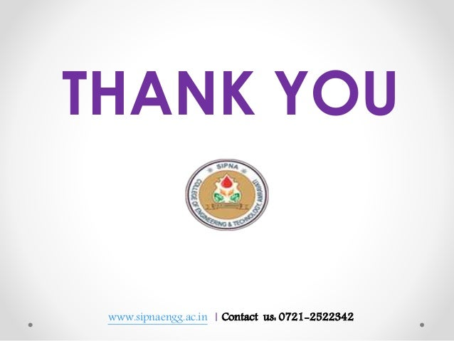 THANK YOU www.sipnaengg.ac.in | Contact us: 0721-2522342