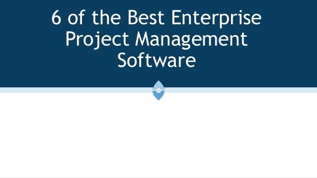 6 of the Best Enterprise Project Management Software