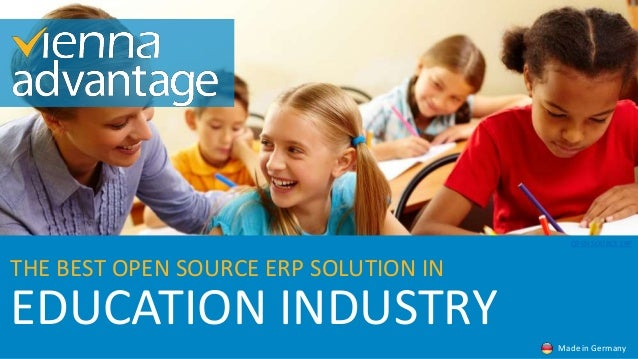 EDUCATION INDUSTRY THE BEST OPEN SOURCE ERP SOLUTION IN Made in Germany OPEN SOURCE ERP