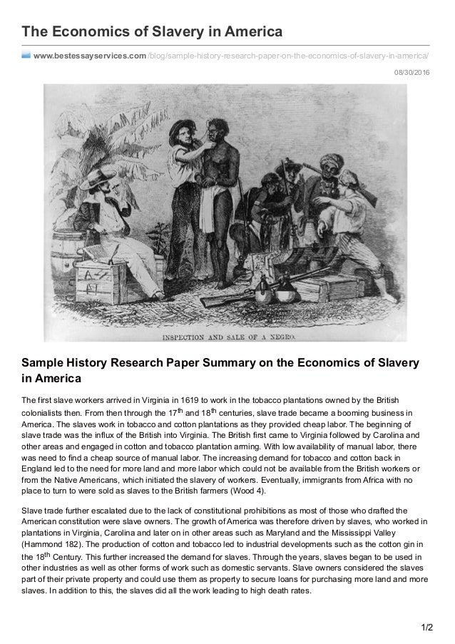 economics of slavery research papers To fully understand what information particular parts of the paper should discuss, here's another research paper example including some key parts of the paper.