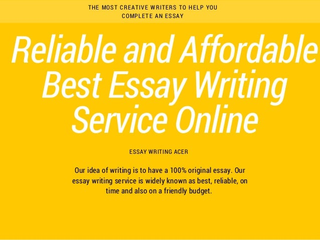 best essay writing service online reliable and affordable best essay writing service online essay writing acer the most creative writers to