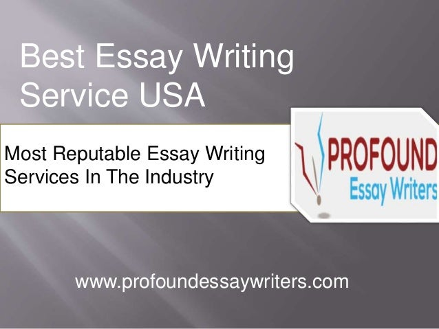 Best Essay Writing Service Usa Best Essay Writing Service Usa Most Reputable Essay Writing Services In The  Industry Wwwprofoundessaywriters  English Essay Speech also Thesis Statement In An Essay  Topics English Essay
